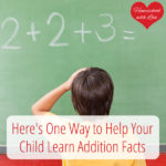 Here's One Way to Help Your Child Learn Addition Facts