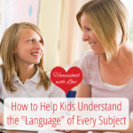 """How to Help Kids Understand the """"Language"""" of Every Subject"""