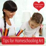 Tips for Homeschooling Art