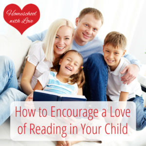 How to Encourage a Love of Reading in Your Child