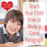 Teach Your Child How to Write a Good Paragraph