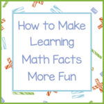 How to Make Learning Math Facts More Fun