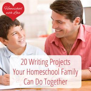 20 Writing Projects Your Homeschool Family Can Do Together