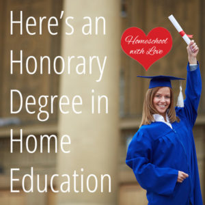 Heres an Honorary Degree in Home Education