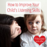 How to Improve Your Child's Listening Skills