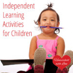 Independent Learning Activities for Children