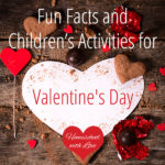Fun Facts and Children's Activities for Valentine's Day