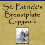 Get St. Patrick's Breastplate Copywork for FREE