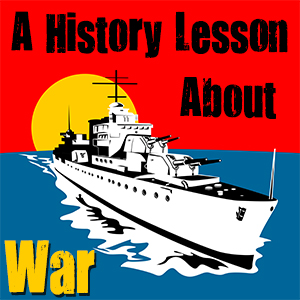 World Battleground: A History Lesson About War