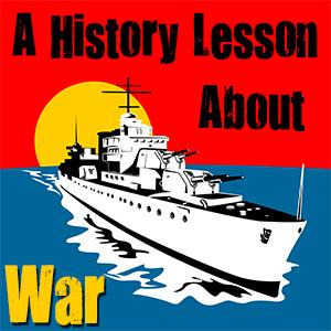 World Battleground: A History Lesson About War