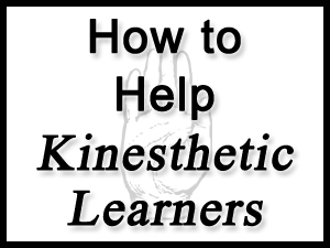How to Help Kinesthetic Learners