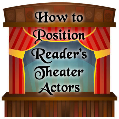 How to Position Reader's Theater Actors