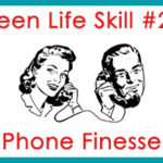 Teen Life Skill #2: Phone Finesse