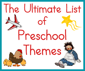 The Ultimate List of Preschool Themes