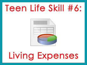 Teen Life Skill #6: Living Expenses