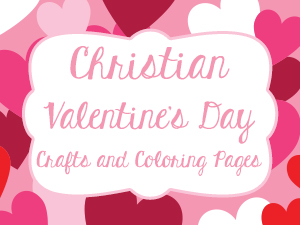 Christian Valentine\'s Day Crafts and Coloring Pages