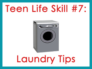 Teen Life Skill #7: Laundry Tips