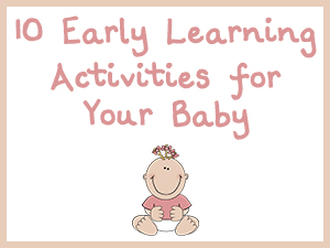 10 Early Learning Activities for Your Baby