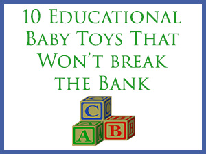 10 Educational Baby Toys That Won't Break the Bank