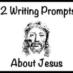 12 Writing Prompts About Jesus