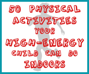 50 Physical Activities Your High-Energy Child Can Do Indoors
