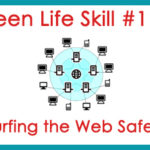 Teen Life Skill #11: Surfing the Web Safely