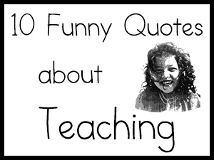 10 funny quotes about teaching