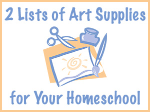 2 Lists of Art Supplies for Your Homeschool