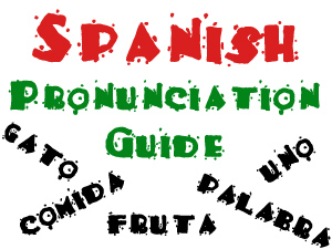Spanish Pronunciation Guide