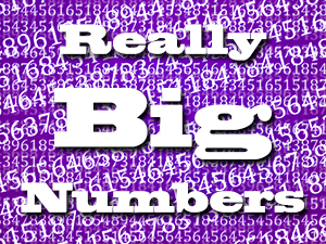 Really Big Numbers to Share with Your Kids