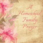 A Homeschool Family Prayer