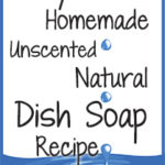 Easy Homemade Unscented Natural Dish Soap Recipe
