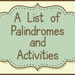 A List of Palindromes and Activities