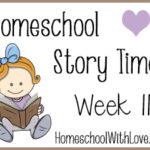 Homeschool Story Time: Week 11