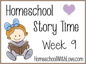 Homeschool Story Time Week 9