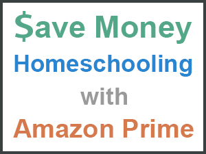 Save Money Homeschooling with Amazon Prime