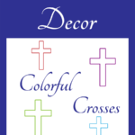 Bulletin Board Decor: Colorful Crosses