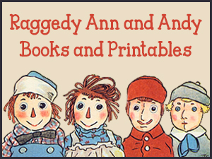 Raggedy Ann and Andy Books and Printables