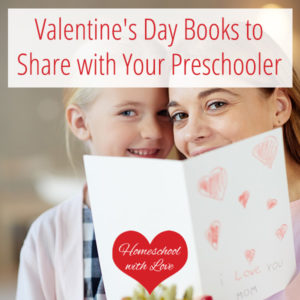 Valentine's Day Books to Share with Your Preschooler