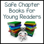 Safe Chapter Books for Young Readers