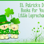 St. Patrick's Day Books for Your Little Leprechauns