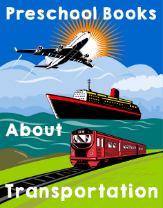 Preschool Books About Transportation