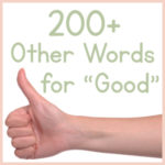 "200+ Other Words for ""Good"""