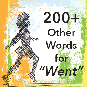 "200+ Other Words for ""Went"""