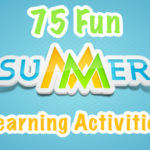 75 Fun Summer Learning Activities