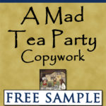 A Mad Tea Party Copywork Free Sample