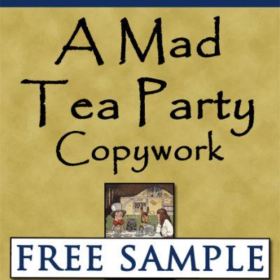 A Mad Tea Party Copywork Free Sample