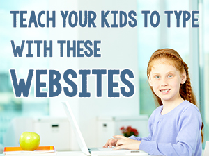 Teach Your Kids to Type with These Websites