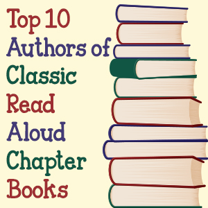Top 10 Authors of Classic Read Aloud Chapter Books