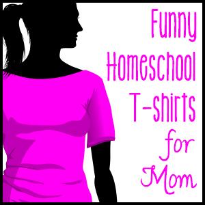 Funny Homeschool T-Shirts for Mom